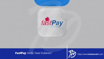 FastPay Nedir, Nasıl Kullanılır