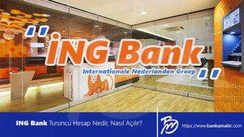 ING Bank Turuncu Hesap Nedir, Nasıl Açılır?