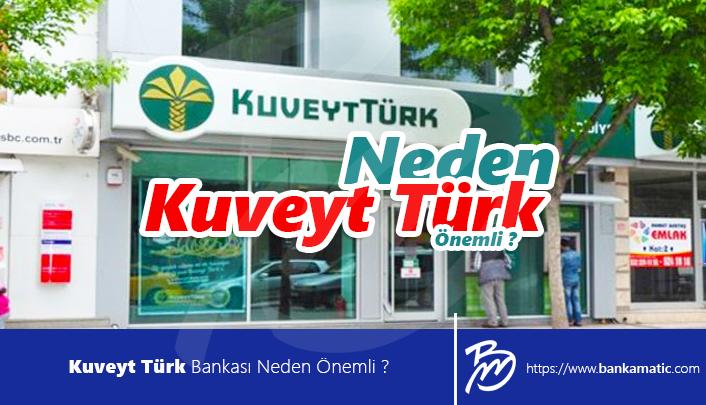 Kuveyt Türk Bankası Neden Önemli
