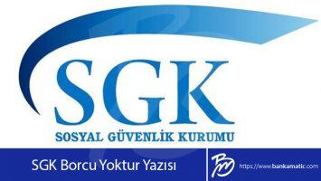 SGK Borcu Yoktur Yazısı