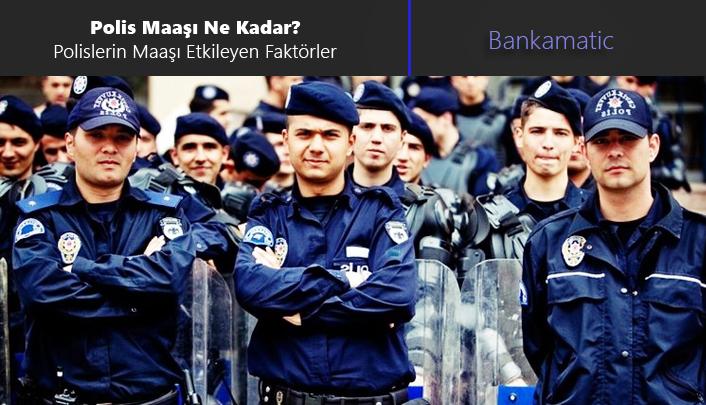 Polis Maaşı Ne Kadar