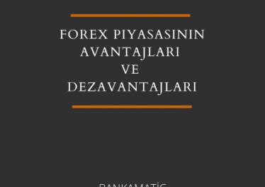 Forex piyasası avantajları ve dezavantajları